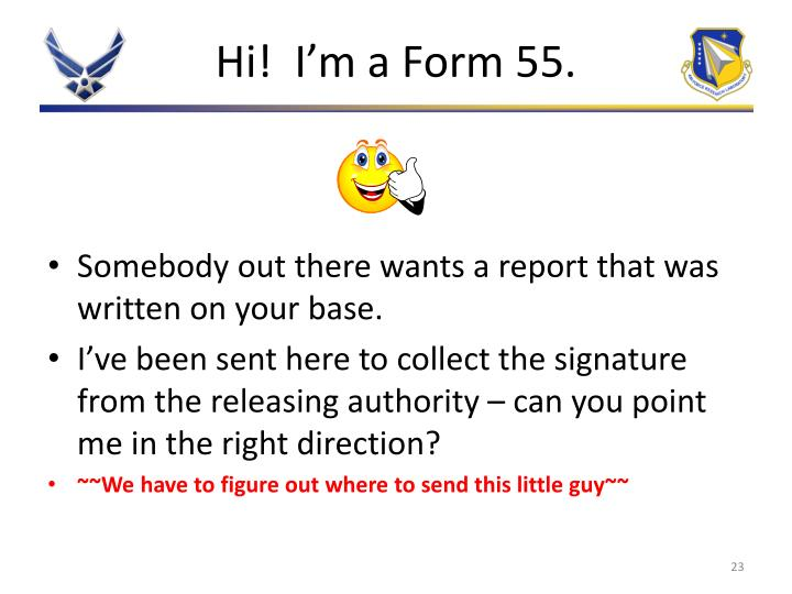 Hi!  I'm a Form 55.