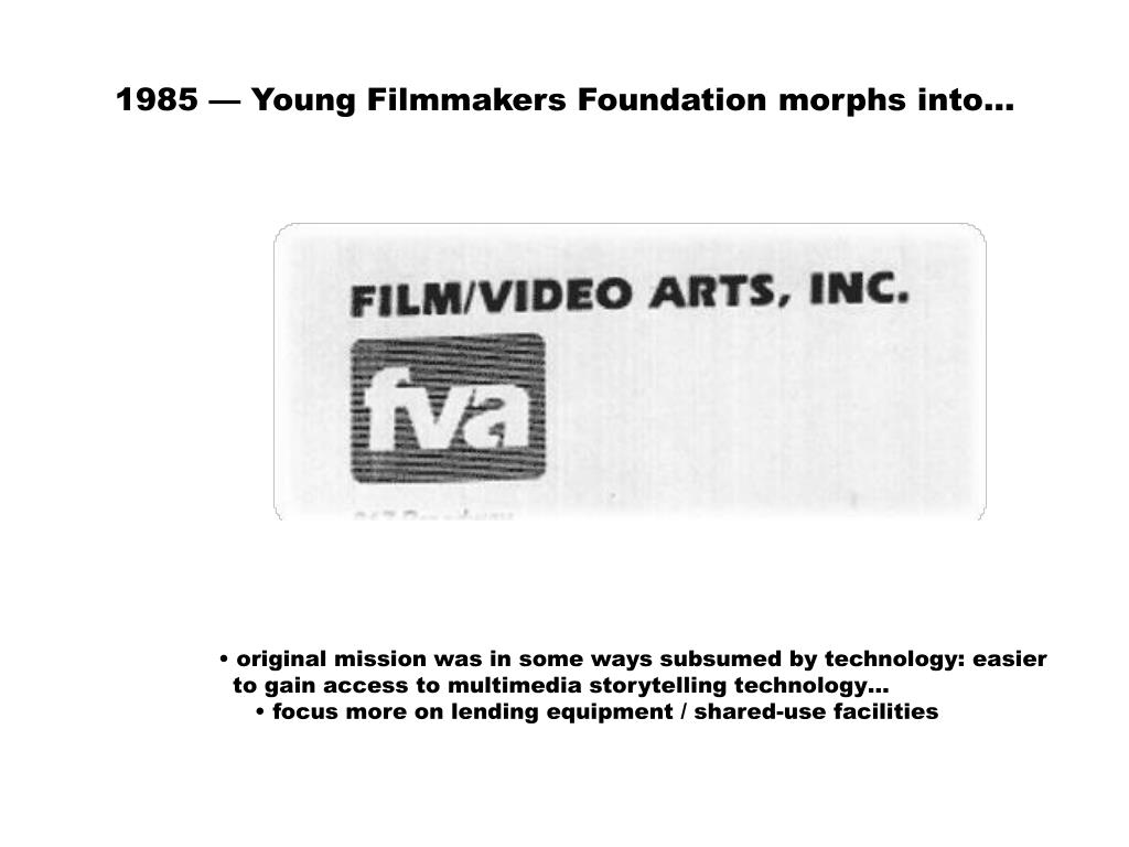 1985 — Young Filmmakers Foundation morphs into…