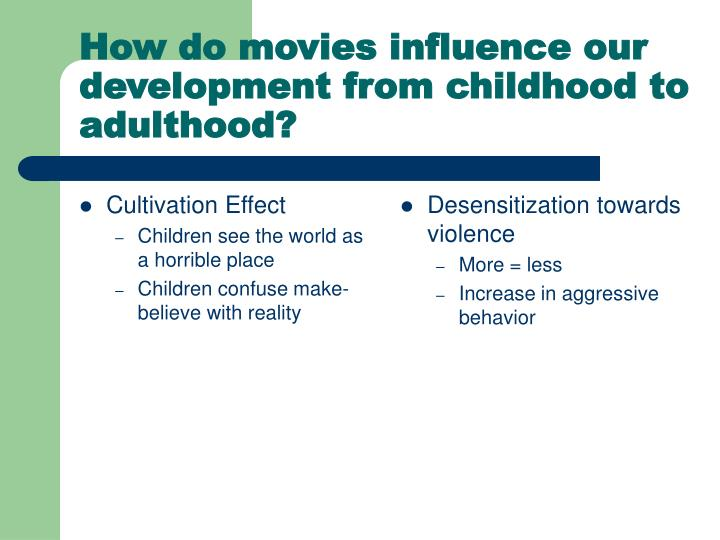 How do movies influence our development from childhood to adulthood
