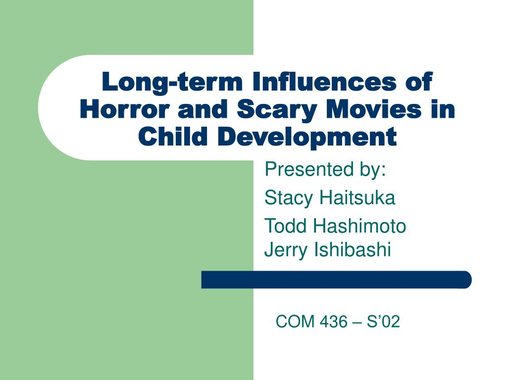 Long-term Influences of Horror and Scary Movies in Child Development