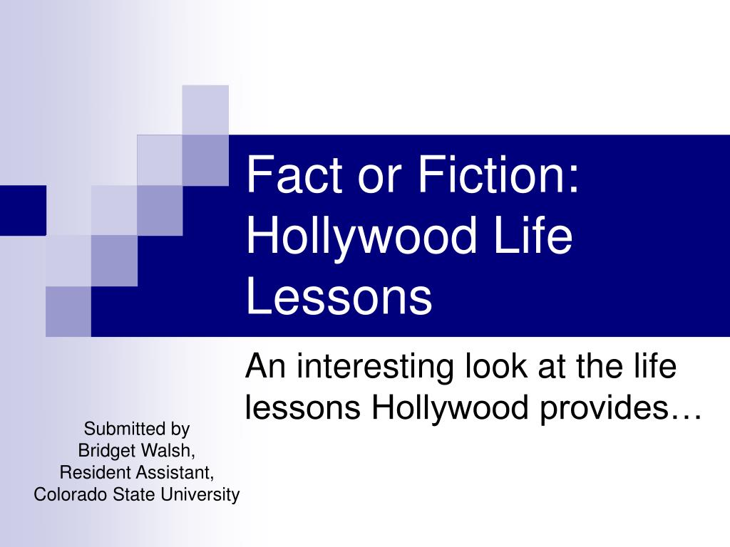 fact or fiction hollywood life lessons l.