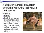 if you start a musical number everyone will know the moves and join in