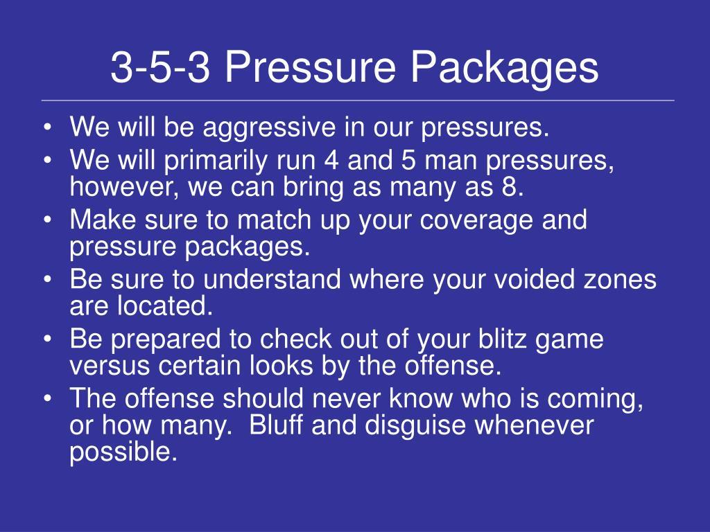 3-5-3 Pressure Packages