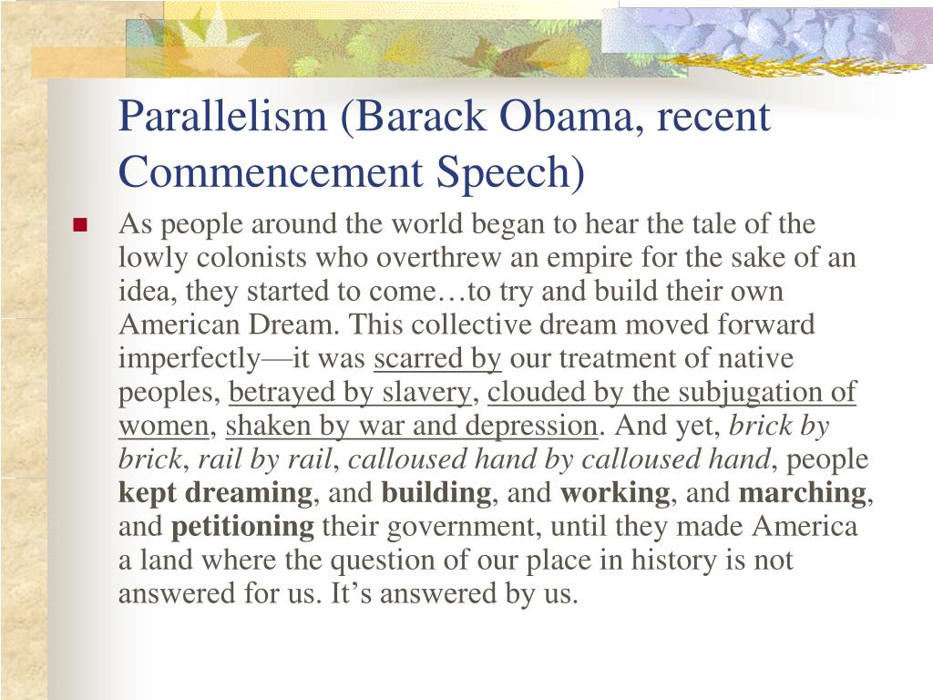 Parallelism (Barack Obama, recent Commencement Speech)