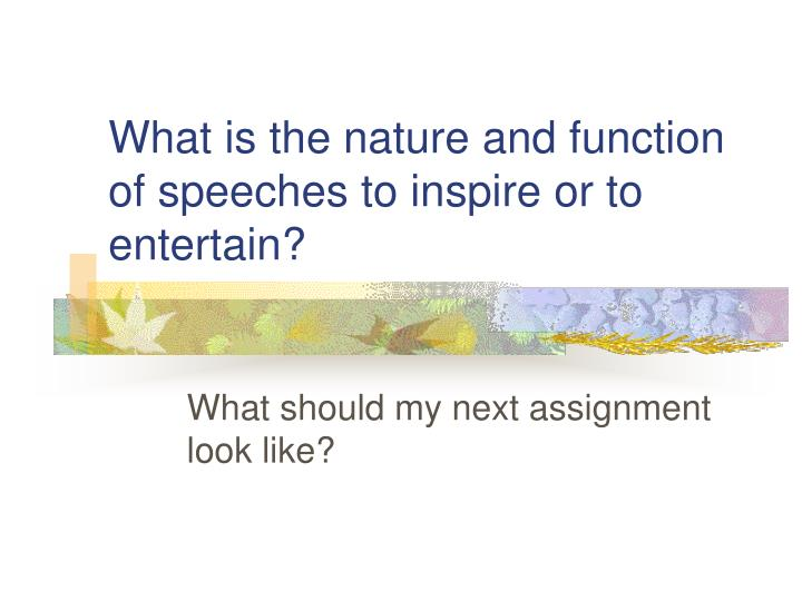 What is the nature and function of speeches to inspire or to entertain