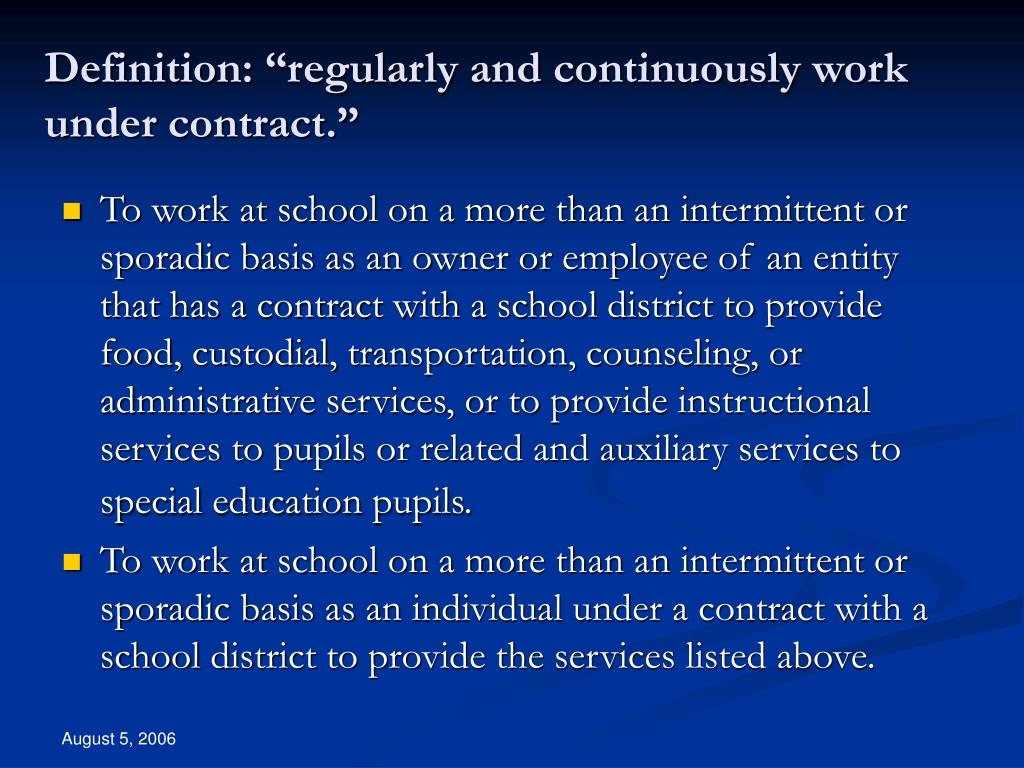 "Definition: ""regularly and continuously work under contract."""