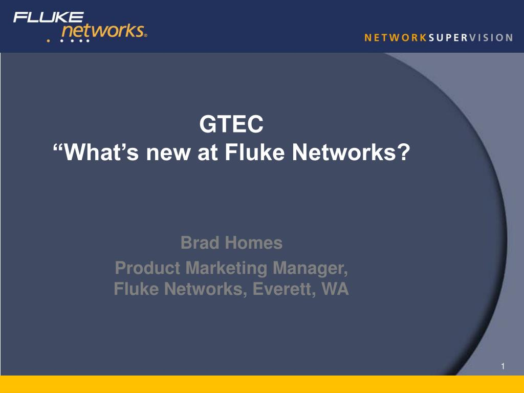 "PPT - GTEC ""What's new at Fluke Networks? PowerPoint"