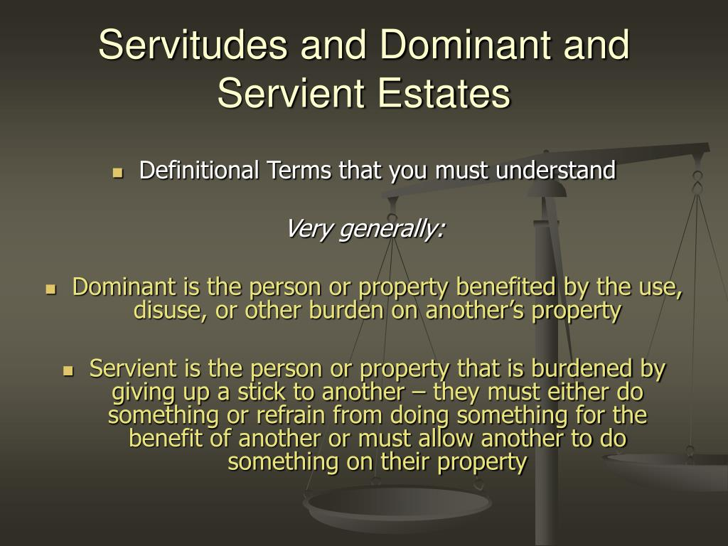 Servitudes and Dominant and Servient Estates