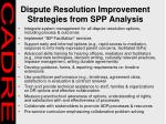 dispute resolution improvement strategies from spp analysis