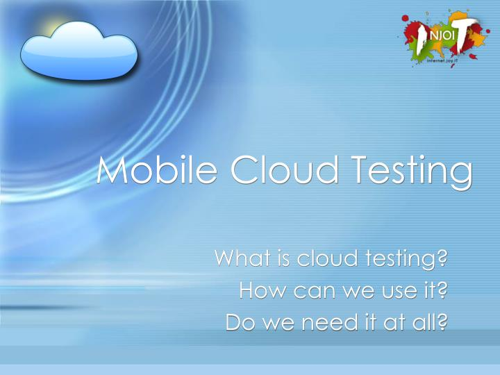 Mobile cloud testing