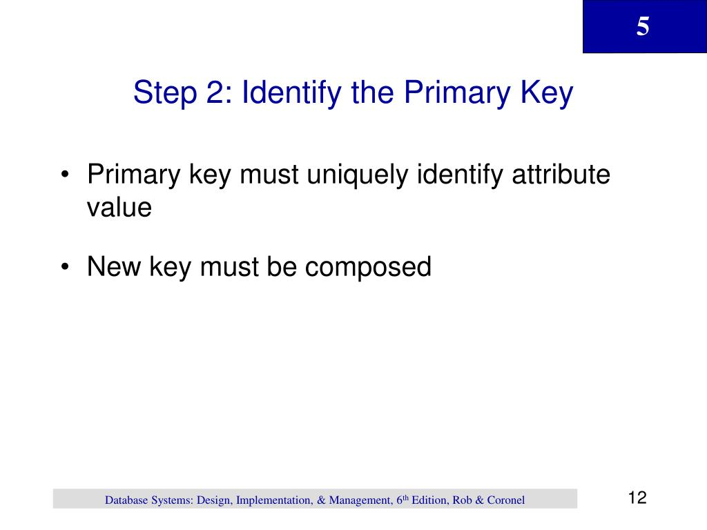 Step 2: Identify the Primary Key