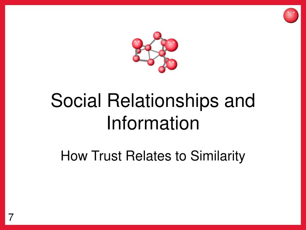 Social Relationships and Information