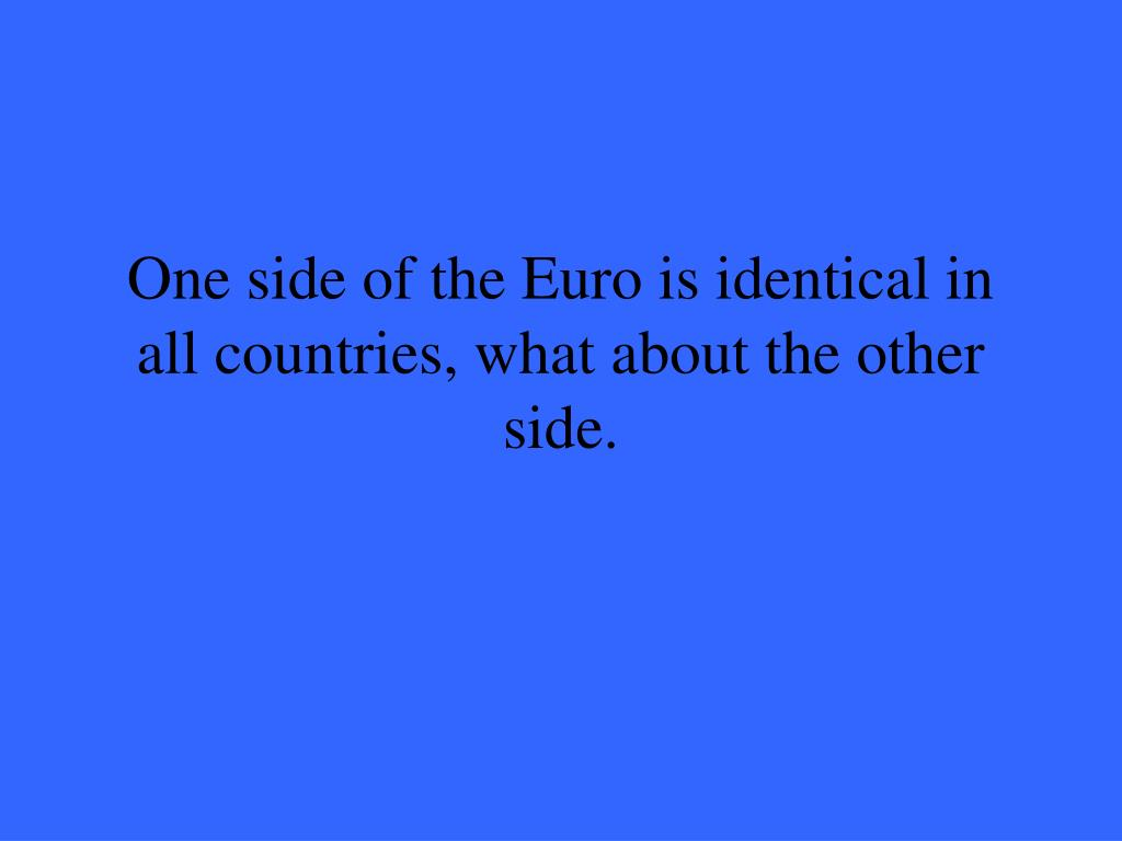 One side of the Euro is identical in all countries, what about the other side.
