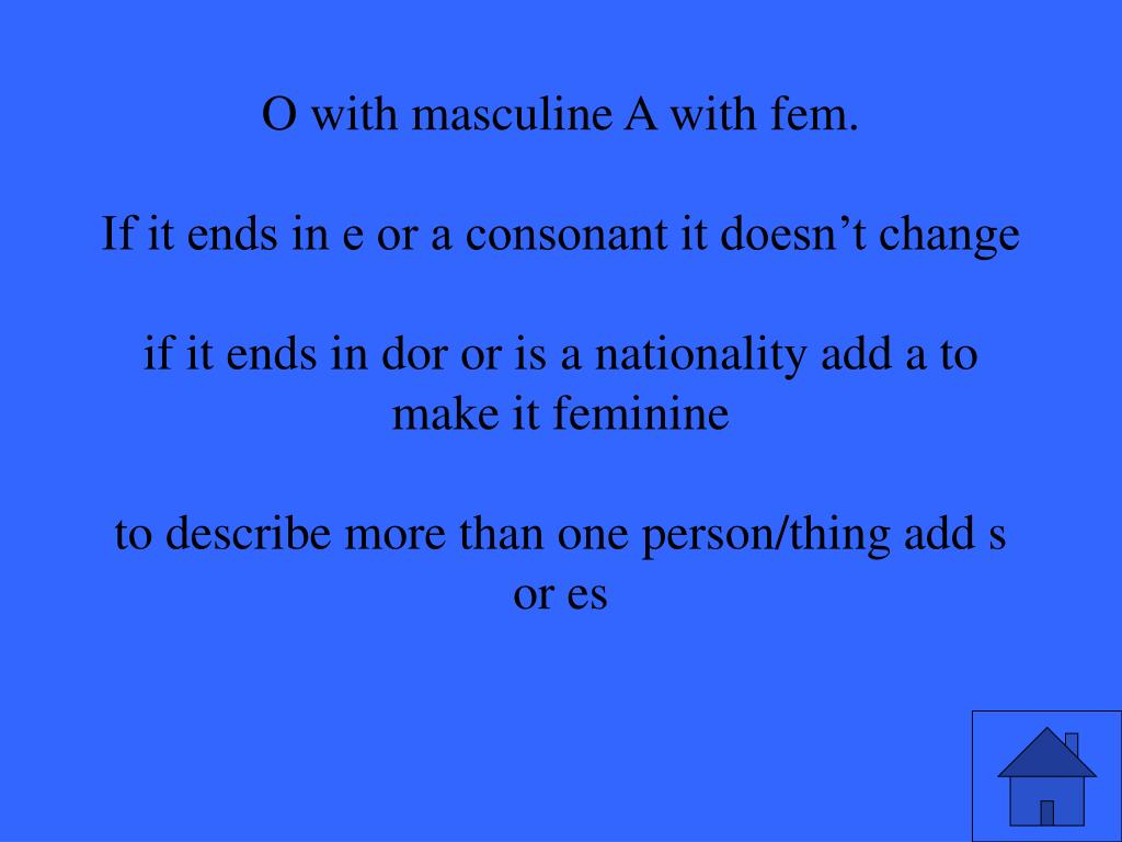 O with masculine A with fem.