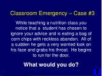 classroom emergency case 3