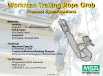 workman trailing rope grab product specifications