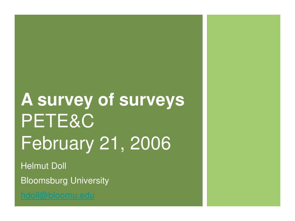 a survey of surveys pete c february 21 2006 l.