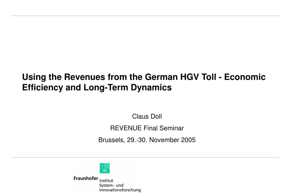 Using the Revenues from the German HGV Toll - Economic Efficiency and Long-Term Dynamics