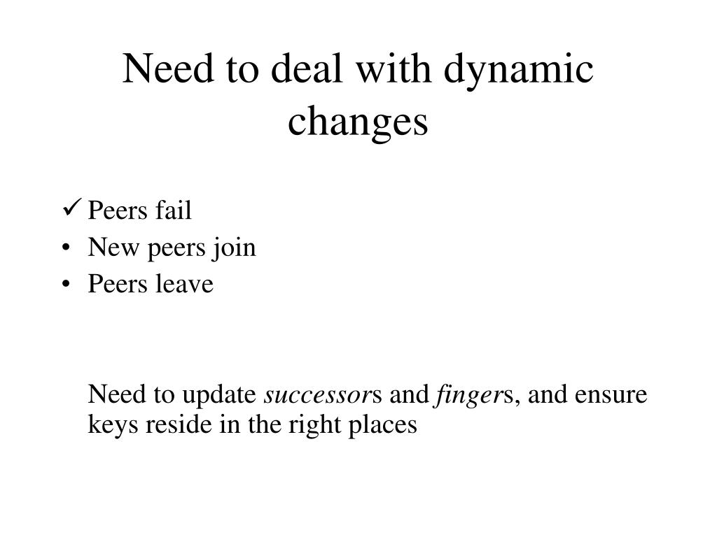 Need to deal with dynamic changes