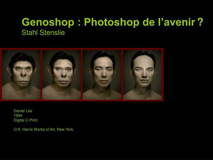 Genoshop : Photoshop de l'avenir