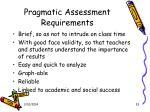pragmatic assessment requirements