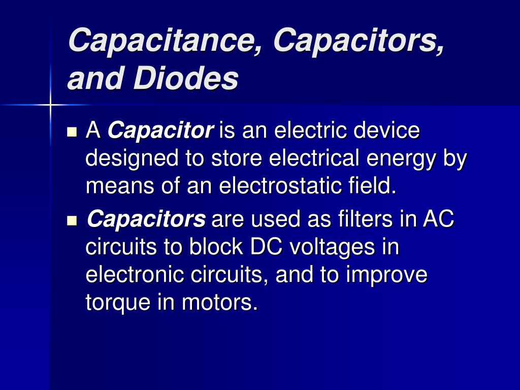 Capacitance, Capacitors, and Diodes