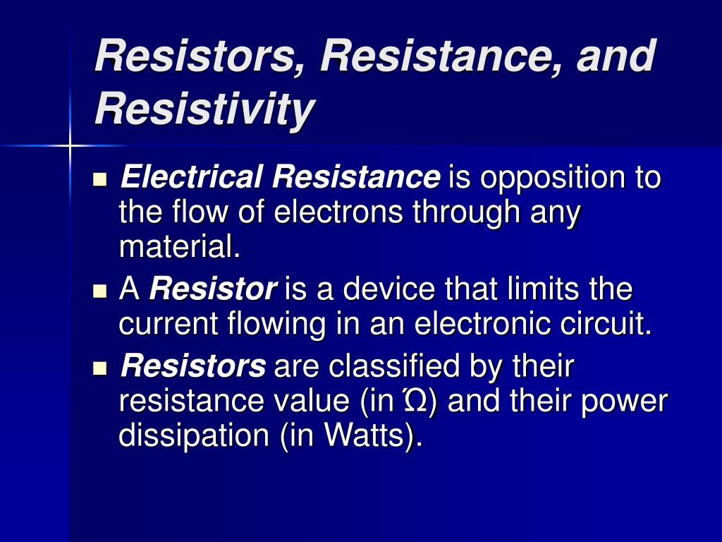 Resistors, Resistance, and Resistivity