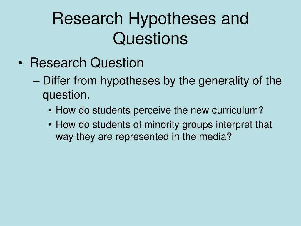 Research Hypotheses and Questions