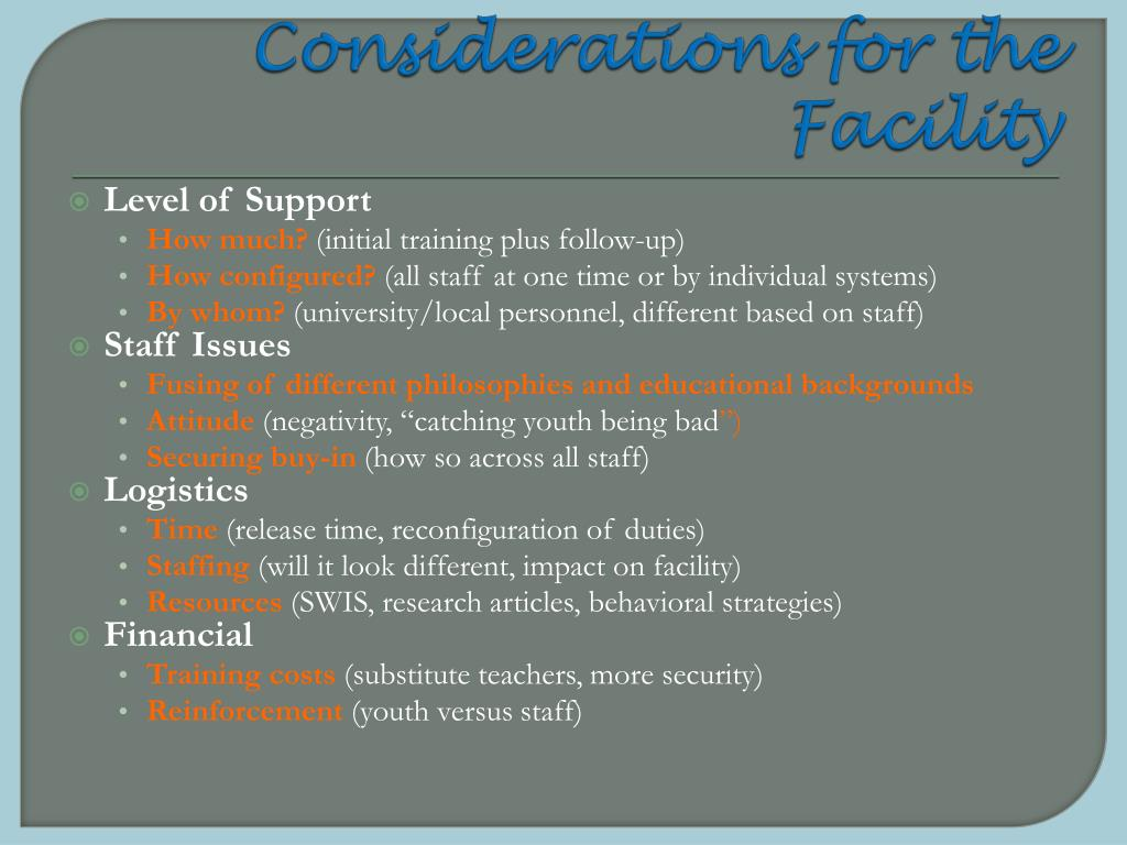 Considerations for the Facility