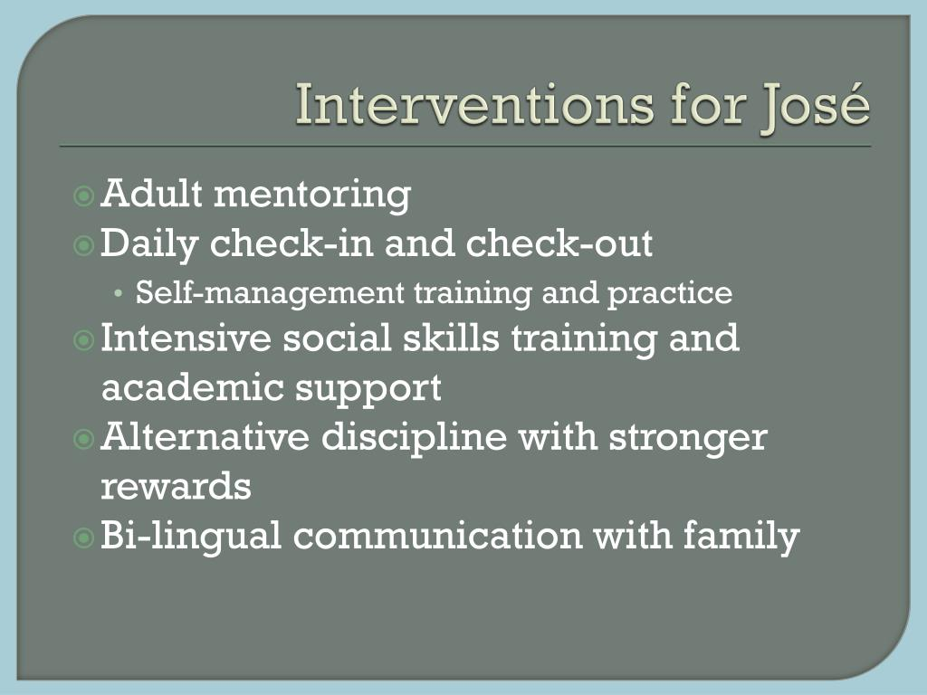 Interventions for José