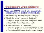 first decisions when cataloging