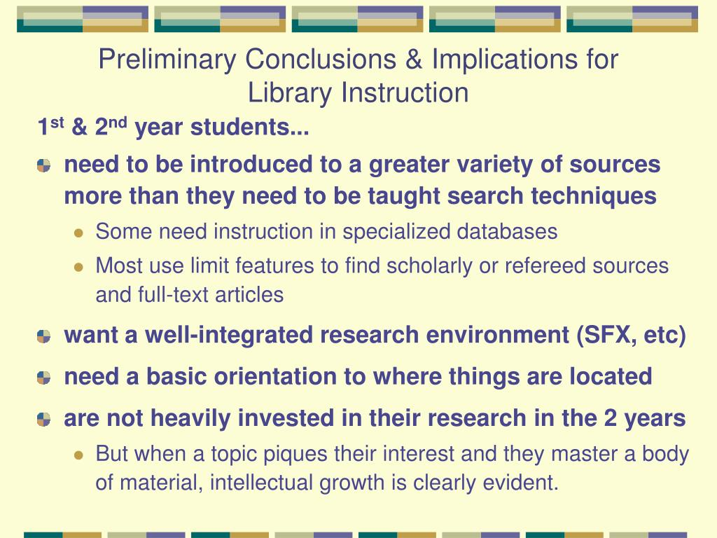 Preliminary Conclusions & Implications for Library Instruction