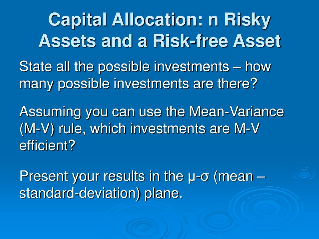 Capital Allocation: n Risky Assets and a Risk-free Asset