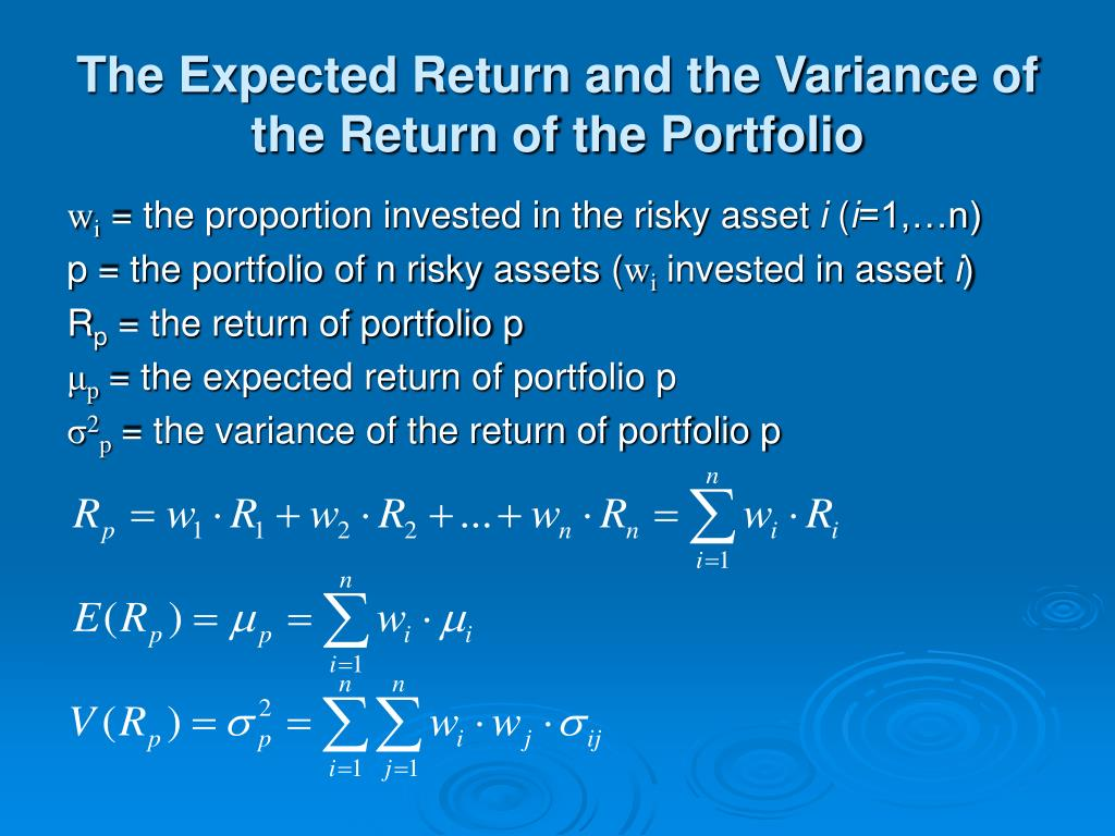 The Expected Return and the Variance of the Return of the Portfolio