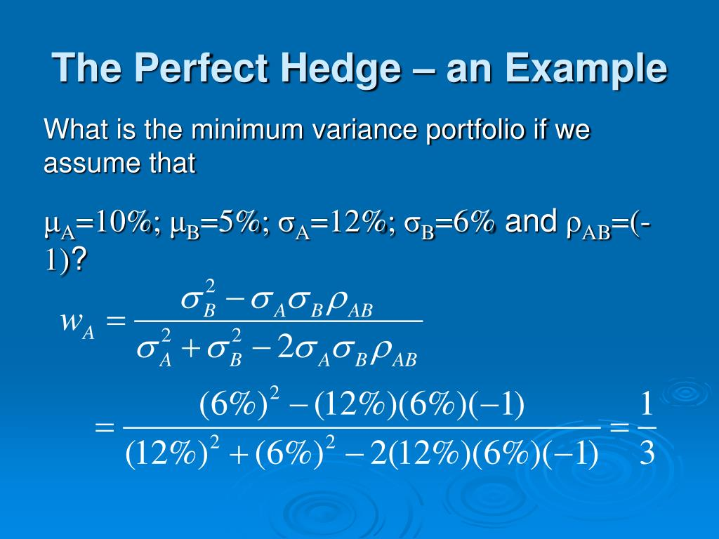 The Perfect Hedge – an Example