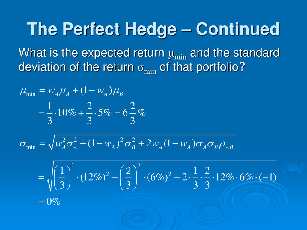 The Perfect Hedge – Continued