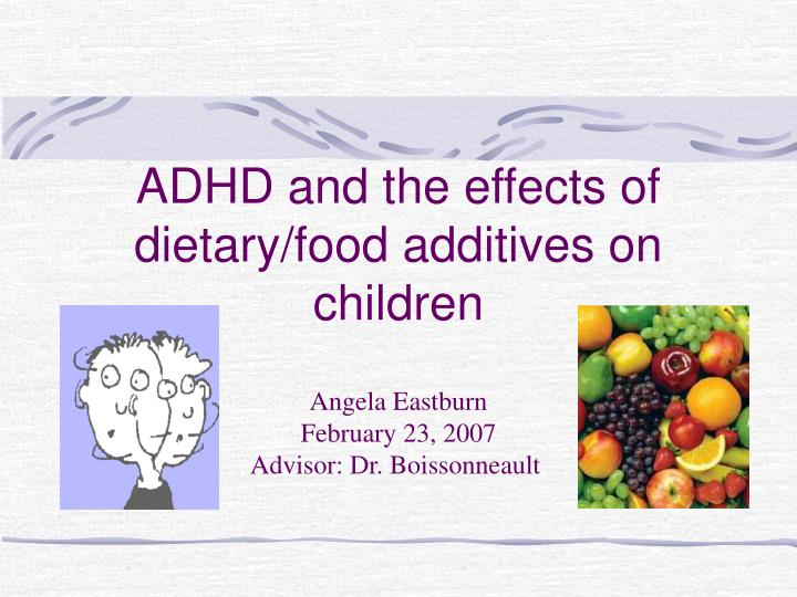 adhd and the effects of dietary food additives on children n.