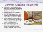 common allopathic treatments