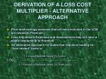 derivation of a loss cost multiplier alternative approach