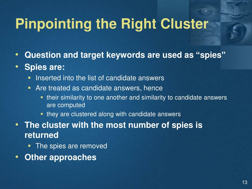 Pinpointing the Right Cluster