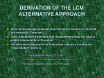 derivation of the lcm alternative approach