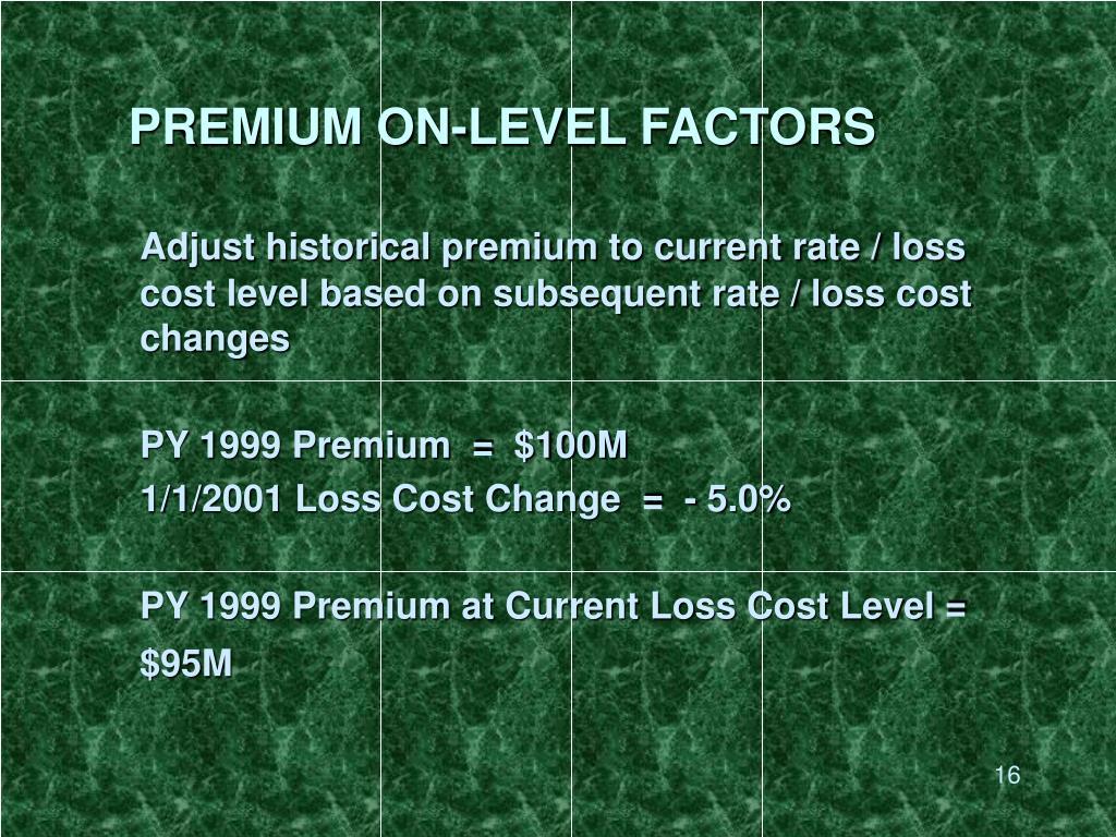 PREMIUM ON-LEVEL FACTORS