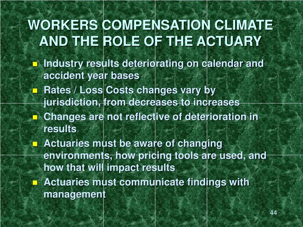 WORKERS COMPENSATION CLIMATE AND THE ROLE OF THE ACTUARY