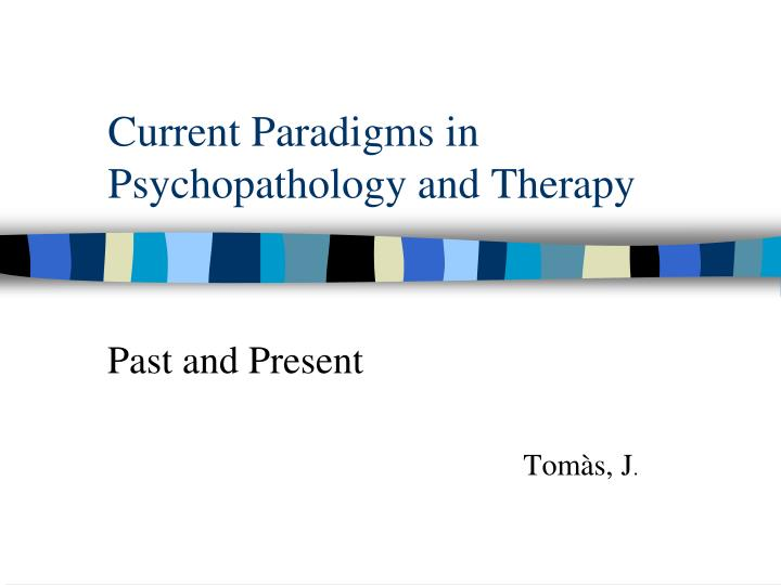 current paradigms in psychopathology and therapy n.