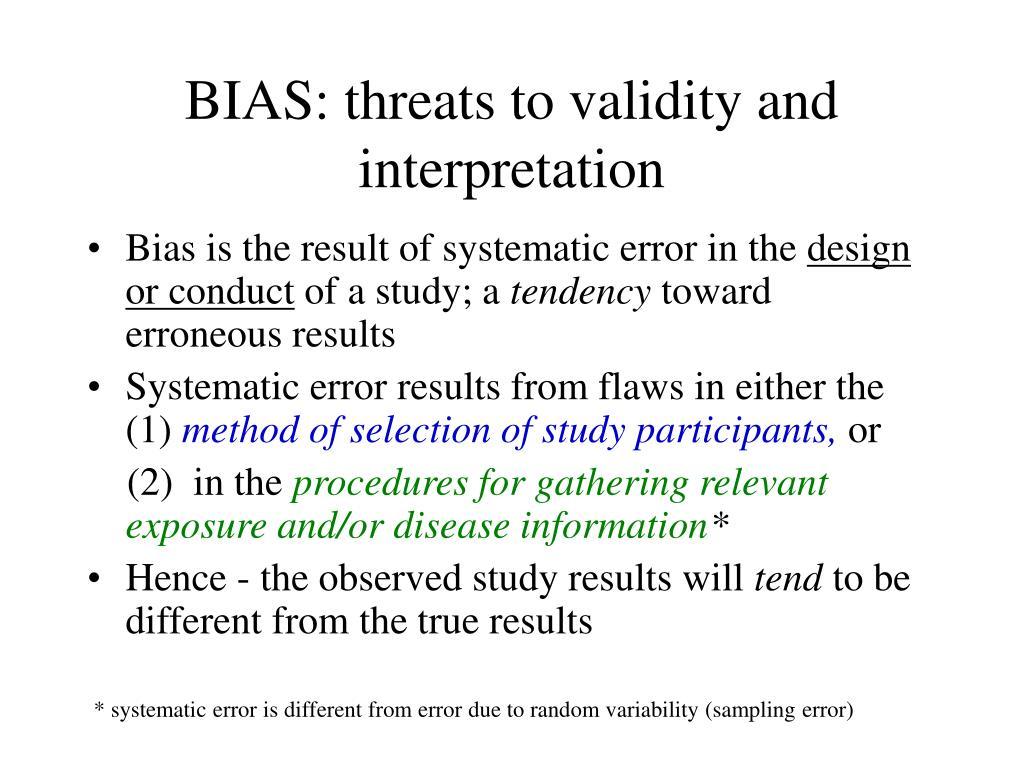 BIAS: threats to validity and interpretation