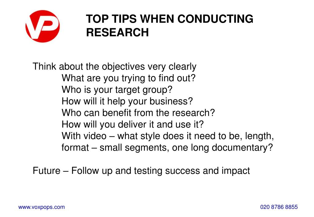 TOP TIPS WHEN CONDUCTING RESEARCH