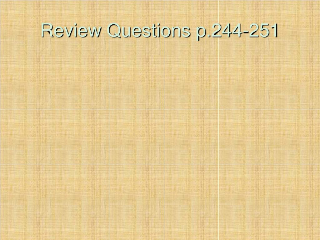 Review Questions p.244-251