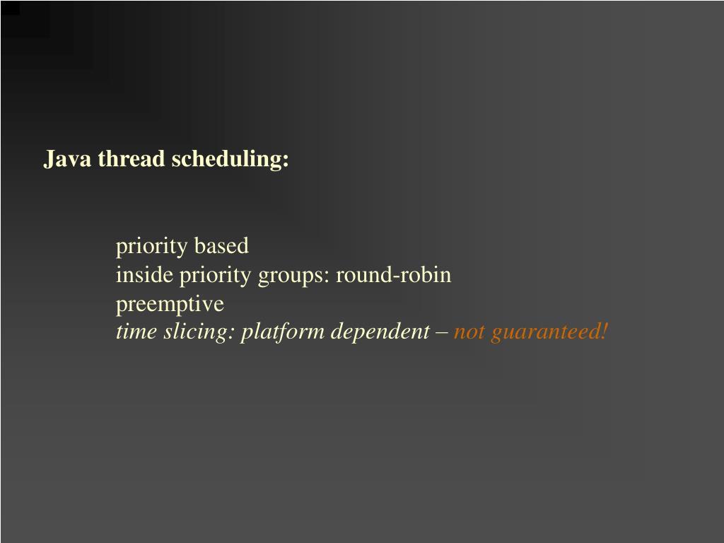 Java thread scheduling: