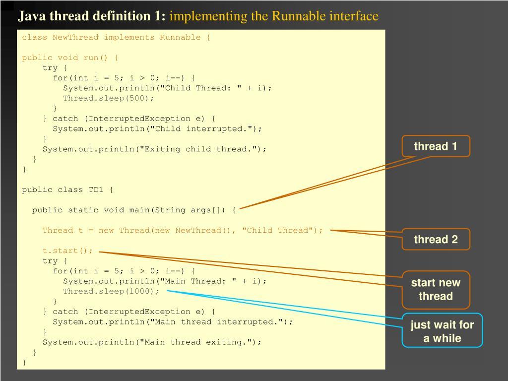 Java thread definition 1:
