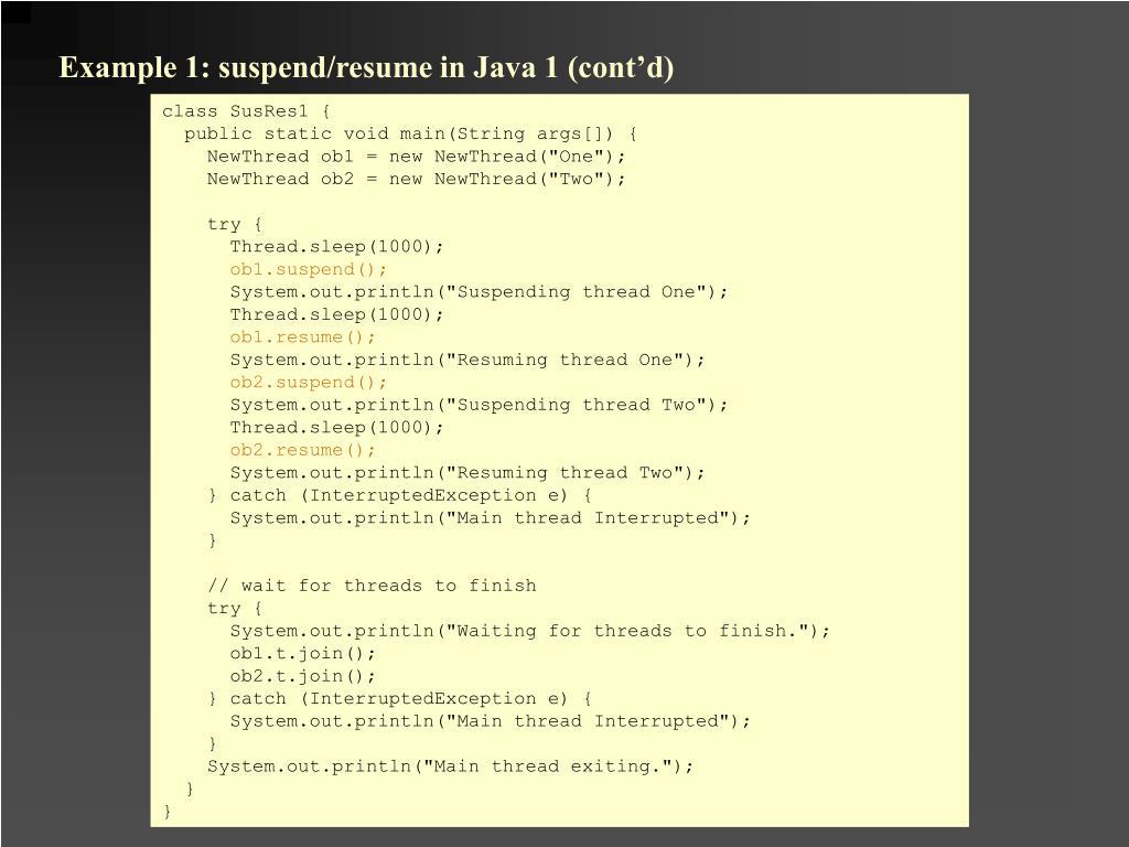 Example 1: suspend/resume in Java 1 (cont'd)